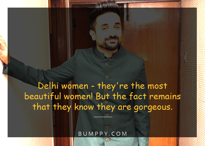 Delhi women - they're the most beautiful women! But the fact remains  that they know they are gorgeous.