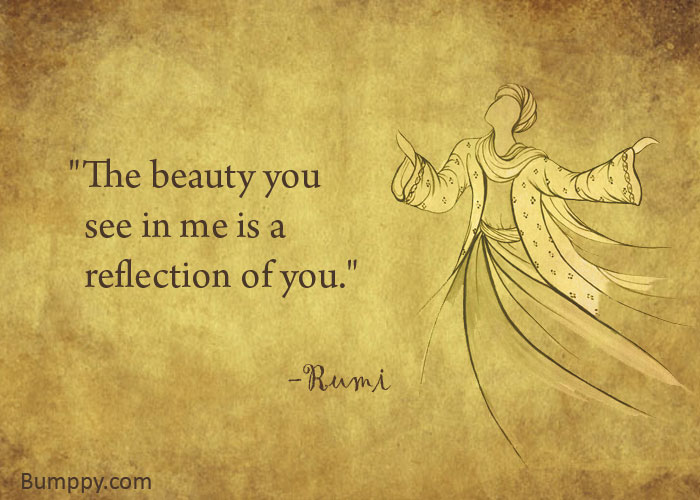 """The beauty you    see in me is a    reflection of you."""