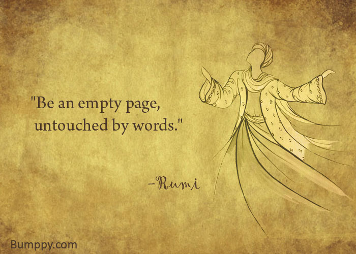 """Be an empty page,   untouched by words."""